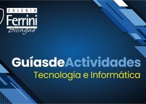 Guías de Actividades Informática y tecnología Colegio Ferrini bilingüe